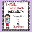 I Have Who Has Math Game : % to Fractions (English and Fre