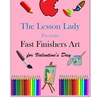 10 Fast / Early Finishers Art Activities for Valentine's D