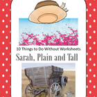 10 Things to do without worksheets for Sarah, Plain and Tall