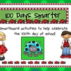 100 Days Smarter - 100th Day of School Smartboard Pack - L