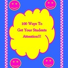 100 Ways To Catch Your Students Attention