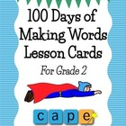 100 days of Grade 2 Making Words Lesson Cards
