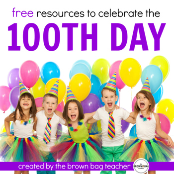 100th Day of School Mini-Unit: Math & Literacy Activities