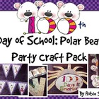 100th Day of School: {Polar Bear Party Craft Pack for 100 Days}
