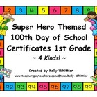 100th Day of School Super Hero Certificates - First Grade