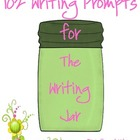 102 Writing Prompts for the Writing Jar