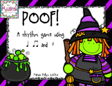 Poof! A Rhythm Game to Review Quarter Note, Rest, and Eigh