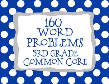 3rd Grade Math CCSS Problem Solving 160 Word Problems *All Standards*