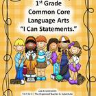"1st Grade Common Core Language Arts ""I Can Statements."""
