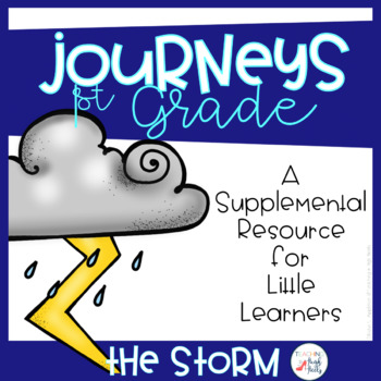 1st Grade Journeys-The Storm (Unit 1, Lesson 2)
