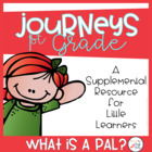 1st Grade Journeys- What is a Pal? (Unit 1, Lesson 1)