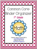 1st Grade Math: Common Core Binder Organizer
