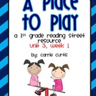 Unit 3, Week 1: A Place To Play: 1st grade Reading Street