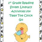 First Grade Reading Street  Tippy Toe Chick Go Literacy Ac