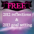 2012 reflections and 2013 goal setting activity