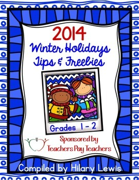 2014 Winter Holidays Tips and Freebies: Grades 1-2 Edition