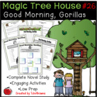#26 Magic Tree House- Good Morning, Gorillas Novel Study