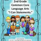 "2nd Grade Common Core Language Arts ""I Can Statements."""