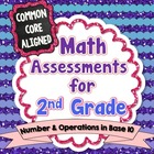 Common Core Math Assessments for 2nd Grade - Number and Op