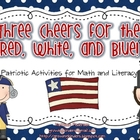 3 Cheers for the Red, White and Blue! Math and Literacy Ac