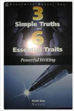 3 Simple Truths & 6 Essential Traits of Powerful Writing (