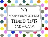 30 Common Core Math Timed Tests (assessments or test prep)