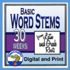 30  Sets of Basic Word Stems from Latin and Greek Roots