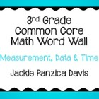 3rd Grade Math Common Core Word Wall (Measurement, Data, Time)