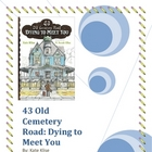 43 Old Cemetery Road: Dying to Meet You, Literature Unit,
