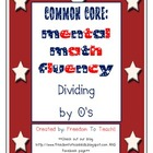 4.NBT.1 Common Core: Mental Math Fluency: Dividing with 0's