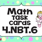4.NBT.6 - Math Task Cards 4.NBT.6 Common Core Aligned