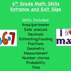 4th gr. Math entrance and exit slips for many skills!