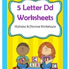 5 Letter D Worksheets / Alphabet & Phonics Worksheets