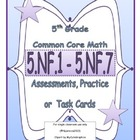 5th Grade Common Core Assessments 5NF1 - 5NF7 Fractions, p