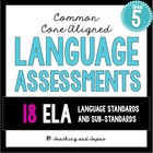 5th Grade Common Core Language Assessment (ALL 18 ELA Lang