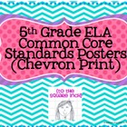 5th Grade ELA Common Core Posters- Chevron Print!