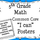 "5th Grade Math Common Core ""I can"" Standards Posters"
