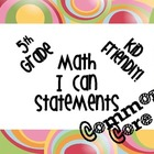 5th Grade Math Common Core Kid Friendly *I Can Statements*