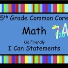 5th Grade Math Common Core Standards Kid Friendly *I Can S