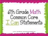 "6th Grade Common Core ""I Can"" Statements for Mathematics"
