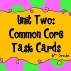 6th Grade Common Core Unit Two Task Cards *All Unit One St