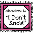 "7 Poster Set for Alternates to Saying ""I Don't Know!"" Perf"