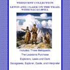 A Collection of  3 WebQuests -Lewis and Clark on The trail