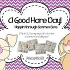 A Good Hare Day: Hoppin' Through Common Core!