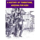 A History of Tombstone, Arizona for Kids