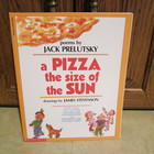 A PIZZA THE SIZE OF THE SUN, Poems by Jack Prelutsky  NEW!