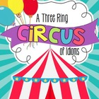 A Three Ring Circus of Idioms