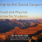 A Trip to the Grand Canyon: A Visual and Physical Exercise
