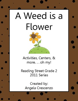 A Weed is a Flower Reading Street Grade 2 2011 & 2013 Series