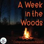 A Week in the Woods Comprehension Question Packet